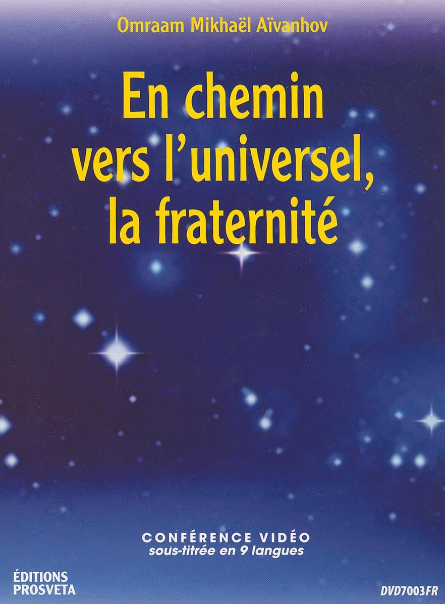 Op weg naar het universele, de broederschap