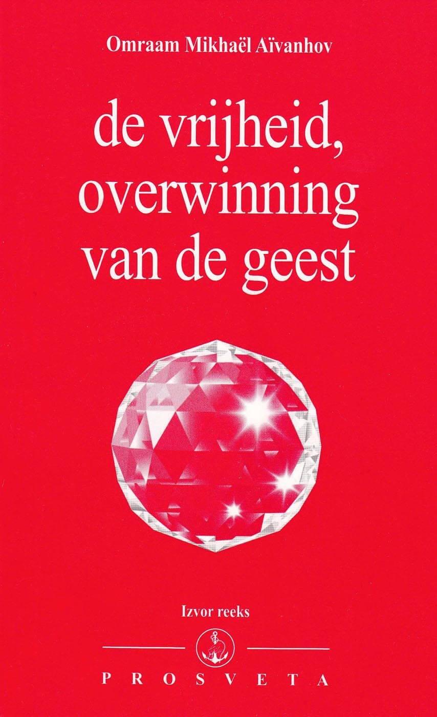 Uitgeverij Prosveta Nederland - De vrijheid, overwinning van de geest