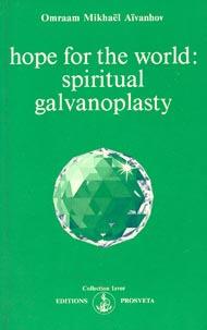 Hope for the world: spiritual galvanoplasty