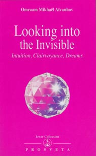 Looking into the Invisible – Intuition, Clairvoyance, Dreams