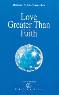 Love Greater Than Faith
